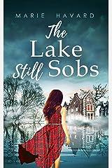 The Lake Still Sobs: A psychological novel set in legendary Scotland (English Edition) Format Kindle