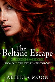 The Beltane Escape: Book One: The Two Realms Trilogy (English Edition)