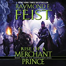 Rise of a Merchant Prince: Serpentwar Saga, Book 2