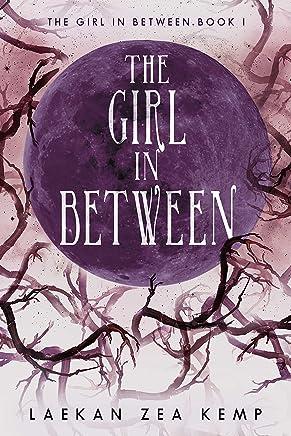 The Girl In Between: The Girl In Between Series Book 1