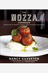 The Mozza Cookbook: Recipes from Los Angeles's Favorite Italian Restaurant and Pizzeria Kindle Edition