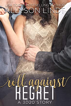 Roll Against Regret: A Ménage Romance (3d20 Book 2)