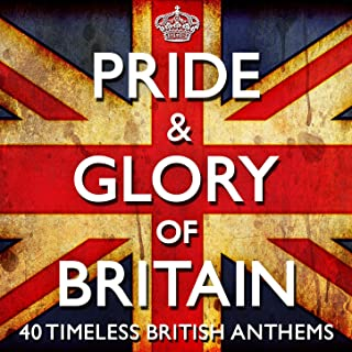 Pride & Glory of Britain - 40 Timeless Great British Anthems - (Diamond Jubilee Commemorative Edition 2012)