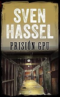 PRISIÓN GPU: Edición española (Sven Hassel serie bélica)