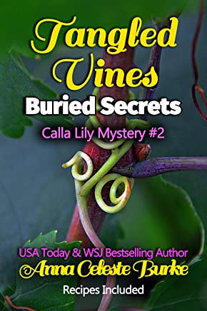 Tangled Vines Buried Secrets Calla Lily Mystery #2 (Calla Lily Mystery Series)