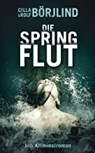 Die Springflut: Roman (Olivia Rönning & Tom Stilton 1) (German Edition)