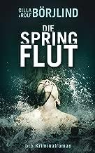 Die Springflut: Roman (Olivia Rönning & Tom Stilton 1) (German Edition)