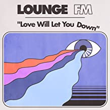 Love Will Let You Down [Explicit]