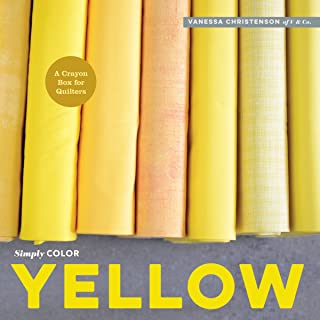 Simply Color: Yellow: A Crayon Box for Quilters