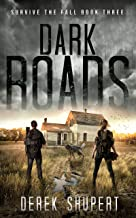 Dark Roads: A Post-Apocalyptic Survival Thriller (Survive the Fall Book 3)