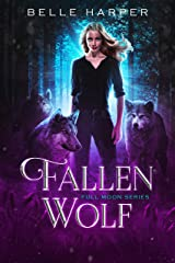 Fallen Wolf (Full Moon Series Book 1) Kindle Edition