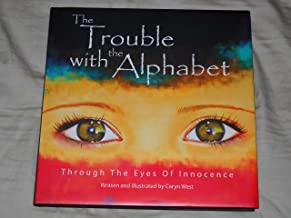 The Trouble with the Alphabet: Through The Eyes Of Innocence