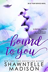 Bound to You (At Your Service Book 1) Kindle Edition