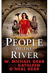 People of the River: A Novel of North America's Forgotten Past Kindle Edition