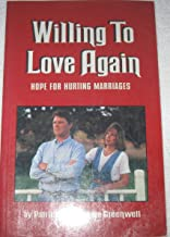Willing to Love Again: Help for Hurting Marriages