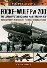 Focke-Wulf Fw 200: The Luftwaffe's Long Range Maritime Bomber (Air War Archive)