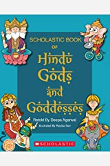 Scholastic Book of Hindu Gods and Goddesses Kindle Edition