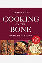 Cooking on the Bone: Recipes, History and Lore Paperback