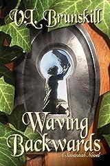 Waving Backwards: A Savannah Novel Kindle Edition