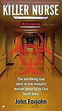 Killer Nurse: The Harrowing True Story of One Woman's Murder Spree in an East Texas Town