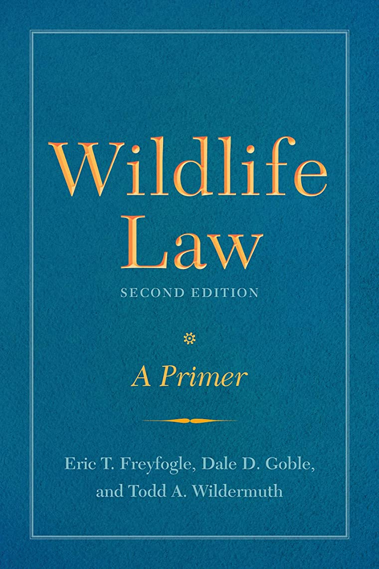 触覚同化消すWildlife Law, Second Edition: A Primer (English Edition)