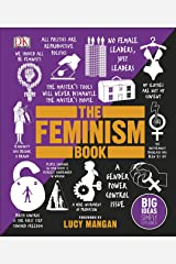 The Feminism Book: Big Ideas Simply Explained Kindle Edition