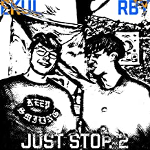 Just Stop. 2 (feat. Rby) [Explicit]