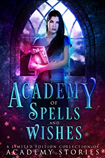 Academy of Spells and Wishes: A Limited Edition Collection of Academy Stories