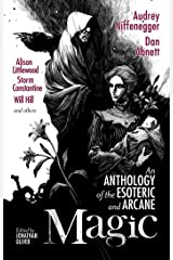 Magic: An Anthology of the Esoteric and Arcane Kindle Edition