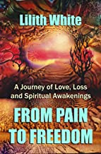 From Pain to Freedom (English Edition)