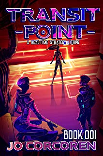 Transit Point: A Real-Time Strategy LitRPG