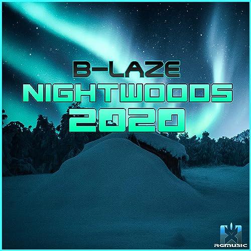 B-Laze - Nightwoods 2020
