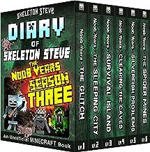 Minecraft Diary of Skeleton Steve the Noob Years - FULL Season Three (3): Unofficial Minecraft Books for Kids, Teens, & Ne...