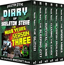 Minecraft Diary of Skeleton Steve the Noob Years - FULL Season Three (3): Unofficial Minecraft Books for Kids, Teens, & Nerds - Adventure Fan Fiction Diary ... Mobs Series Diaries - Bundle Box Sets 11)