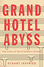 Best grand hotel abyss: the lives of the frankfurt school Reviews