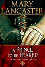 A Prince to be Feared: The love story of Vlad Dracula