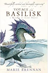 Voyage of the Basilisk: A Memoir by Lady Trent (Memoirs of Lady Trent Book 3) Kindle Edition