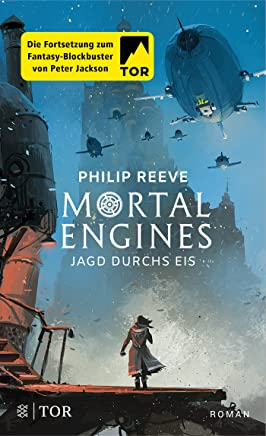 ortal Engines Jagd durchs Eis Roan by Philip Reeve