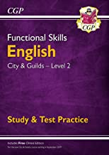 New Functional Skills English: City & Guilds Level 2 - Study & Test Practice (for 2019 & beyond) (CGP Functional Skills)