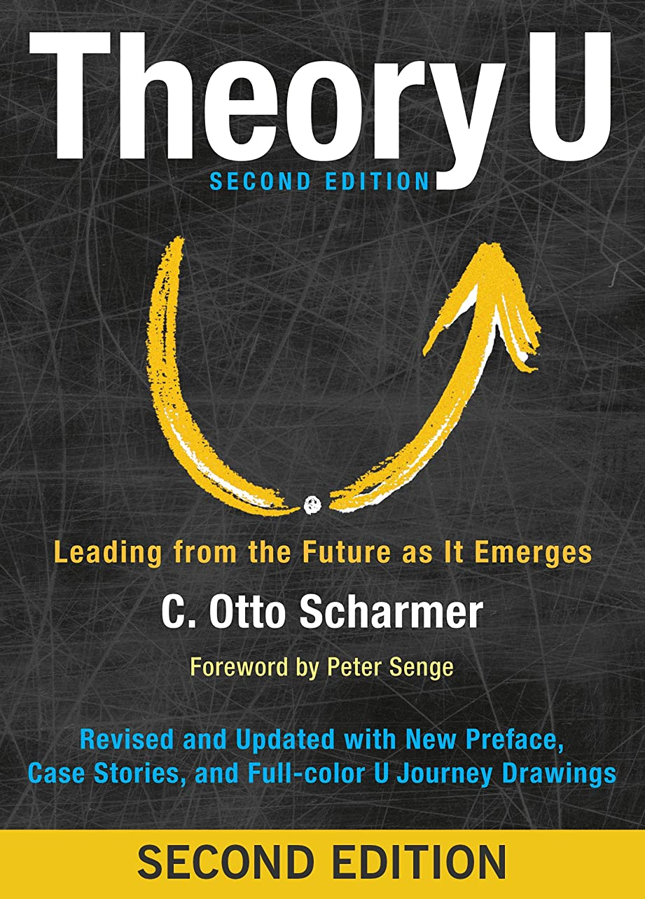 鉛筆満員病Theory U: Leading from the Future as It Emerges (English Edition)