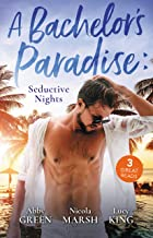 A Bachelor's Paradise: Seductive Nights/Exquisite Revenge/Deserted Island, Dreamy Ex!/Propositioned by the Billionaire