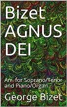 Bizet AGNUS DEI : Arr. for Soprano/Tenor and Piano/Organ (Italian Edition)