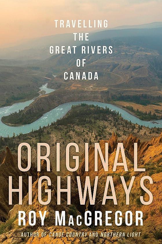 包帯再撮り病気だと思うOriginal Highways: Travelling the Great Rivers of Canada (English Edition)