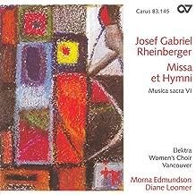 Rheinberger, J.: Sacred Music, Vol. 6 - Mass In E Flat Major / 3 Latin Hymns / Wie Lieblich Sind Deine Wohnungen (Vancouver Elektra Women's Choir)