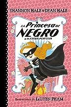 La Princesa de Negro y la fiesta perfecta / The Princess in Black and the Perfect Princess Party (La Princesa de Negro / The Princess in Black) (Spanish Edition)