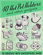 40 Potholders and Other Gadgets: Vintage Novelty Potholder Patterns from the 1940s and 1950s