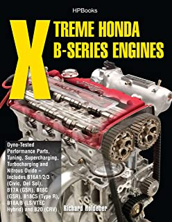 Xtreme Honda B-Series Engines HP1552: Dyno-Tested Performance Parts Combos, Supercharging, Turbocharging and NitrousOx ide--Includes B16A1/2/3 (Civic, Del Sol), B17A (GSR), B18C (GSR), B18C5 (TypeR,