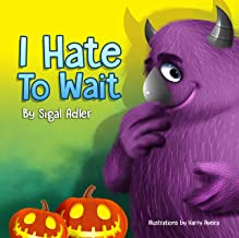 """ I HATE TO WAIT! "": Halloween story, to Teach Your Child Patience (The Goodnight Monsters Bedtime Books Book 7)"