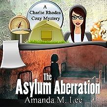 The Asylum Aberration: A Charlie Rhodes Cozy Mystery, Book 9