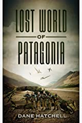 Lost World Of Patagonia Kindle Edition